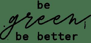 be green - be better Logo